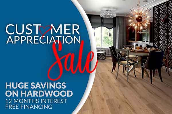 Customer Apperciation Sale - Huge Savings on Hardwood Flooring - 12 Months Interest Free Financing
