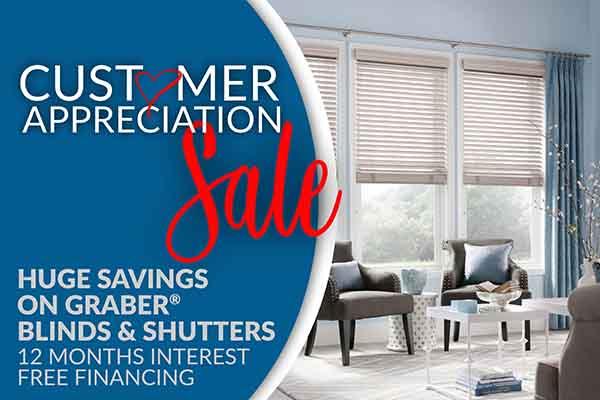 Customer Apperciation Sale - Huge Savings on Graber® Blinds & Shutters - 12 Months Interest Free Financing