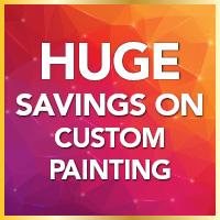 Huge savings on custom painting